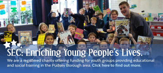 SEC: Enriching Young People's Lives. We are a registered charity offering funding for youth groups providing educational  and social training  in the Pudsey Borough area. Click here to find out more.